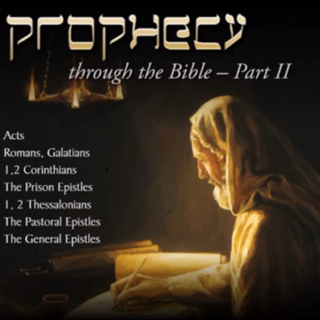 Prophecy Through the Bible – Part II