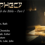 Prophecy Through the Bible – Part I